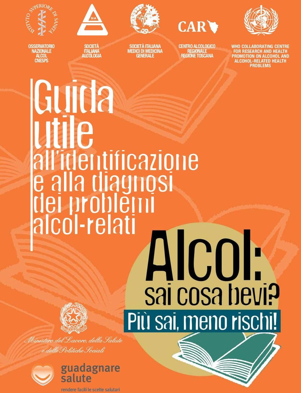 FOR RESEARCH AND HEALTH PROMOTION ON ALCOHOL AND ALCOHOL-RELATED HEALTH PROBLEMS Guida utile