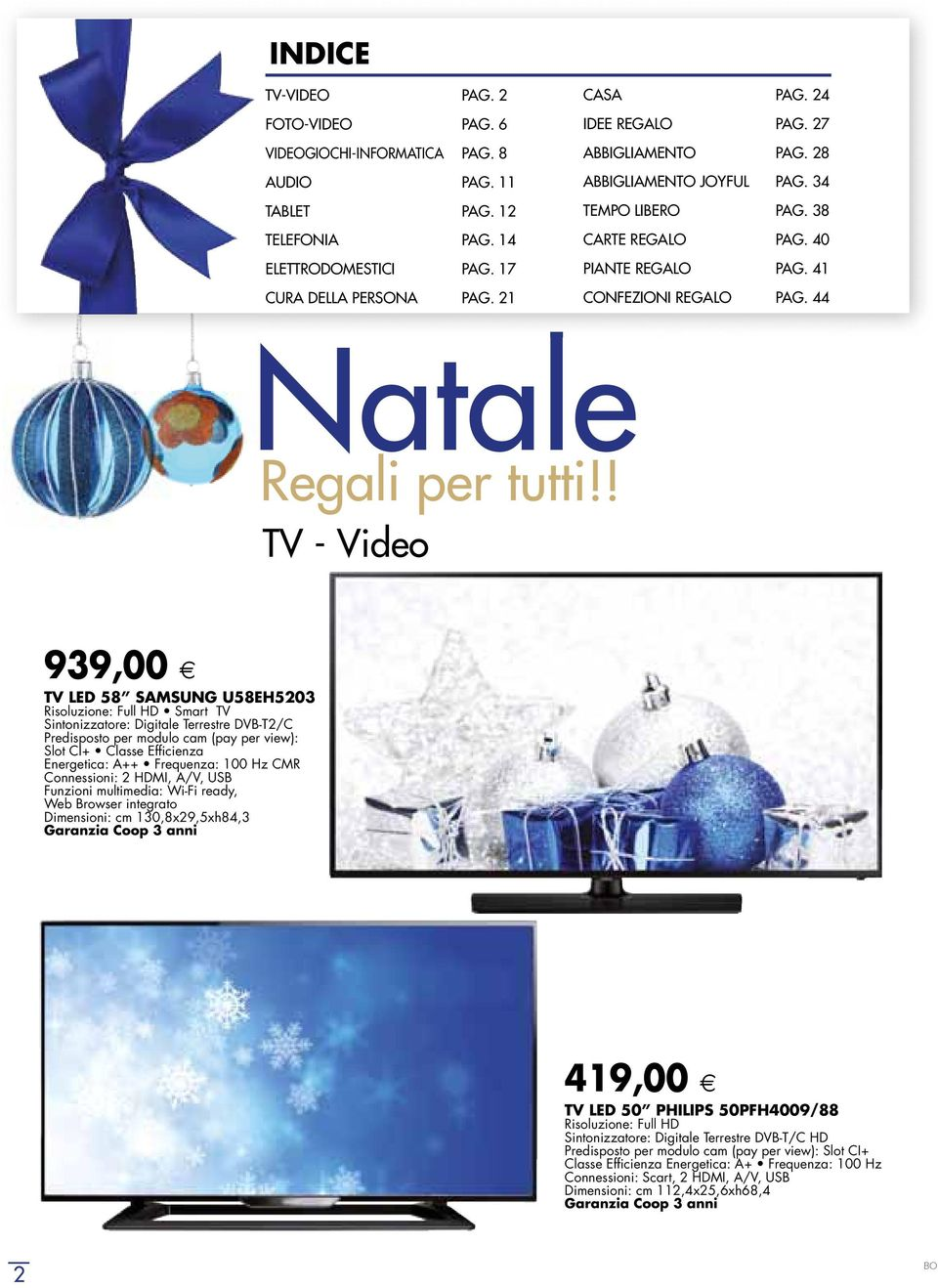 ! TV - Video 939, 00 TV LED 58 SAMSUNG U58EH5203 Risoluzione: Full HD Smart TV Sintonizzatore: Digitale Terrestre DVB-T2/C Predisposto per modulo cam (pay per view): Slot CI+ Classe Efficienza