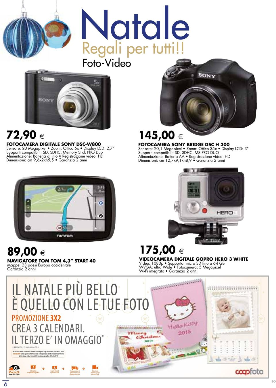 "Registrazione video: HD Dimensioni: cm 9,6x2xh5,5 145, 00 FOTOCAMERA SONY BRIDGE DSC H 300 Sensore: 20,1 Megapixel Zoom: Ottico 35x Display LCD: 3"" Supporti compatibili: SD, SDHC, MS PRO DUO"