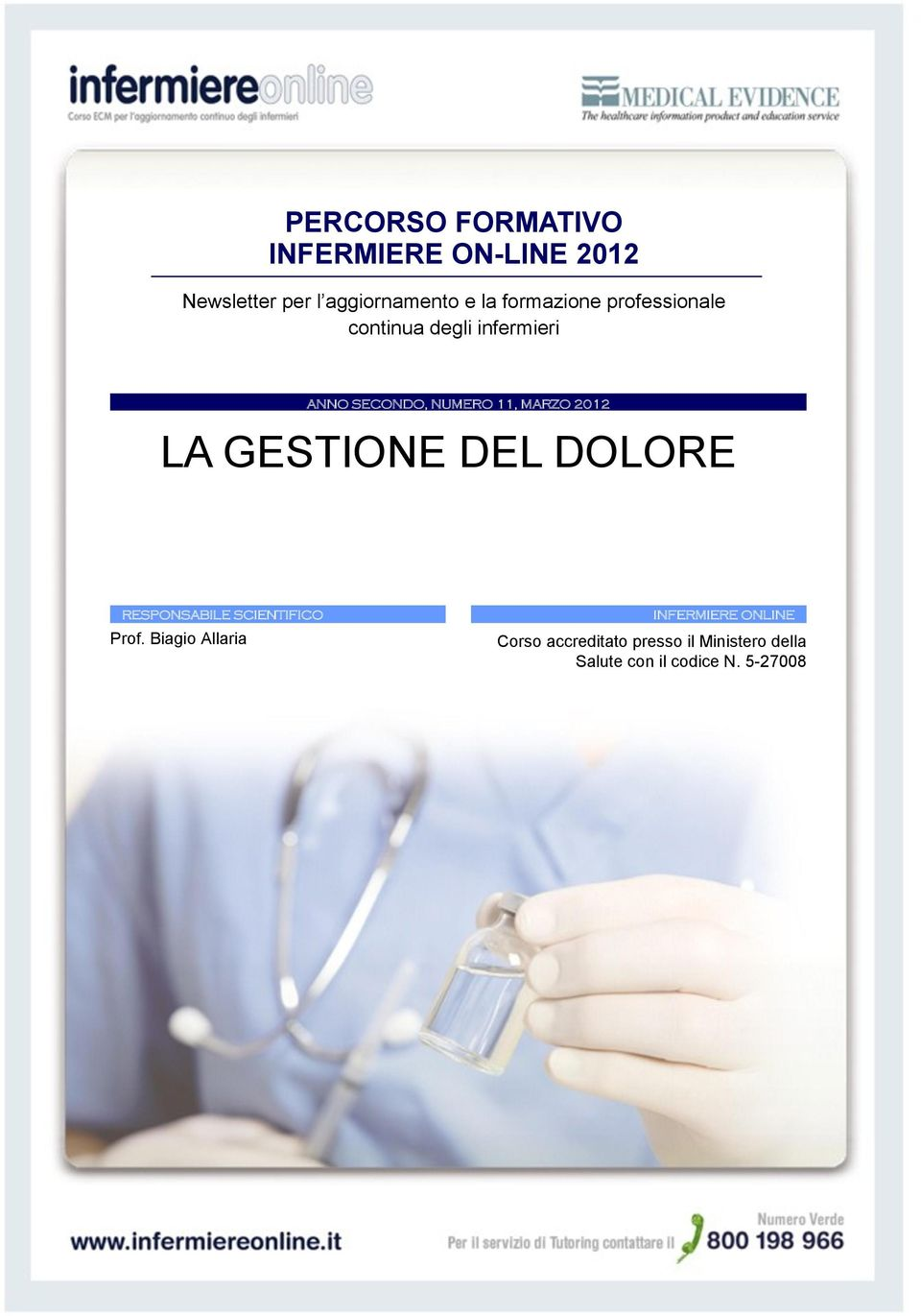 2012 LA GESTIONE DEL DOLORE RESPONSABILE SCIENTIFICO Prof.