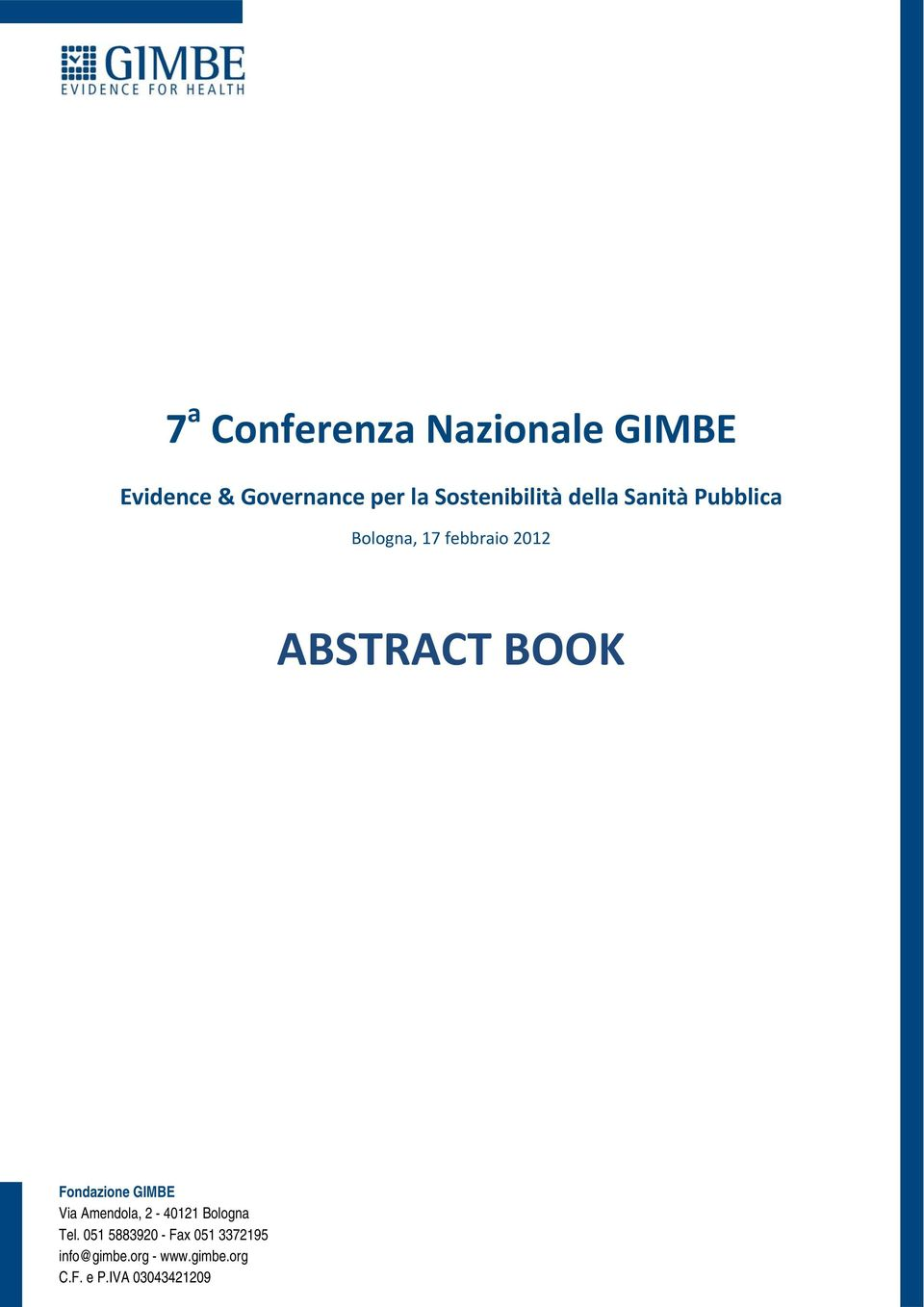 ABSTRACT BOOK Fondazione GIMBE Via Amendola, 2-40121 Bologna Tel.