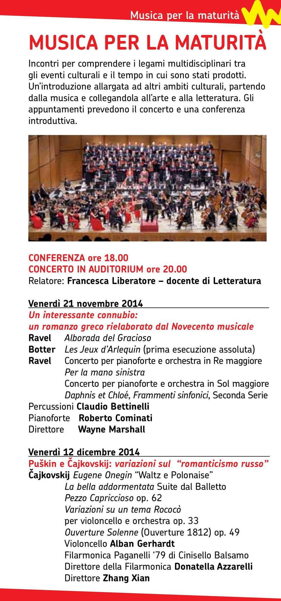 CONFERENZA ore 18.00 CONCERTO IN AUDITORIUM ore 20.