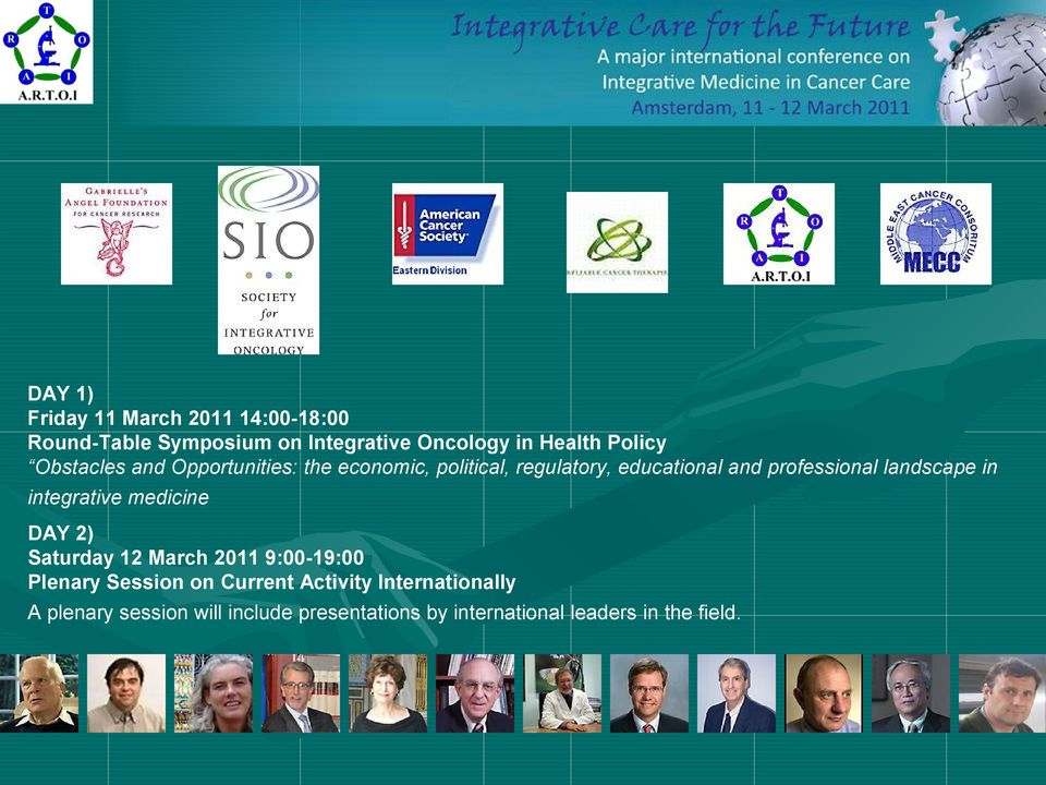 landscape in integrative medicine DAY 2) Saturday 12 March 2011 9:00-19:00 Plenary Session on Current