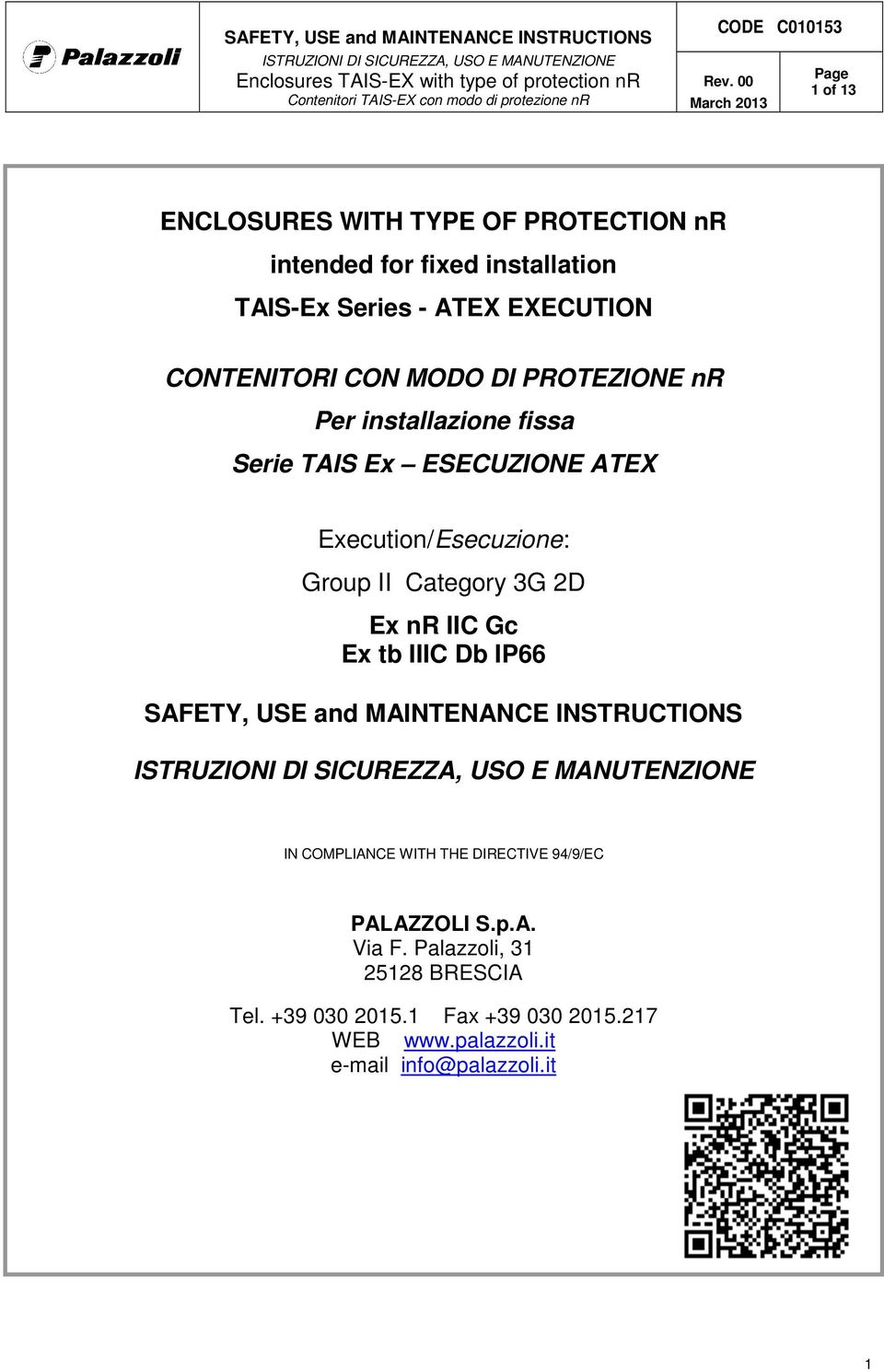 fissa Serie TAIS Ex ESECUZIONE ATEX Execution/Esecuzione: Group II Category 3G 2D Ex nr IIC Gc Ex tb IIIC Db IP66 SAFETY, USE and MAINTENANCE INSTRUCTIONS ISTRUZIONI DI SICUREZZA, USO E