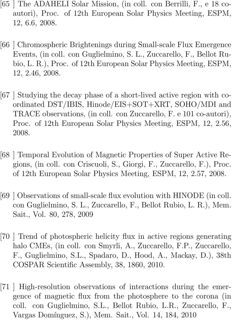 of 12th European Solar Physics Meeting, ESPM, 12, 2.46, 2008.