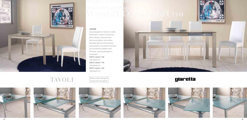 Extendibile table with white lacquered, sand lacquered or alu painted metal frame.