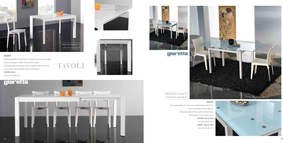 Extendible table with glossy white lacquered metal frame and glossy white lacquered MDF top and extensions.
