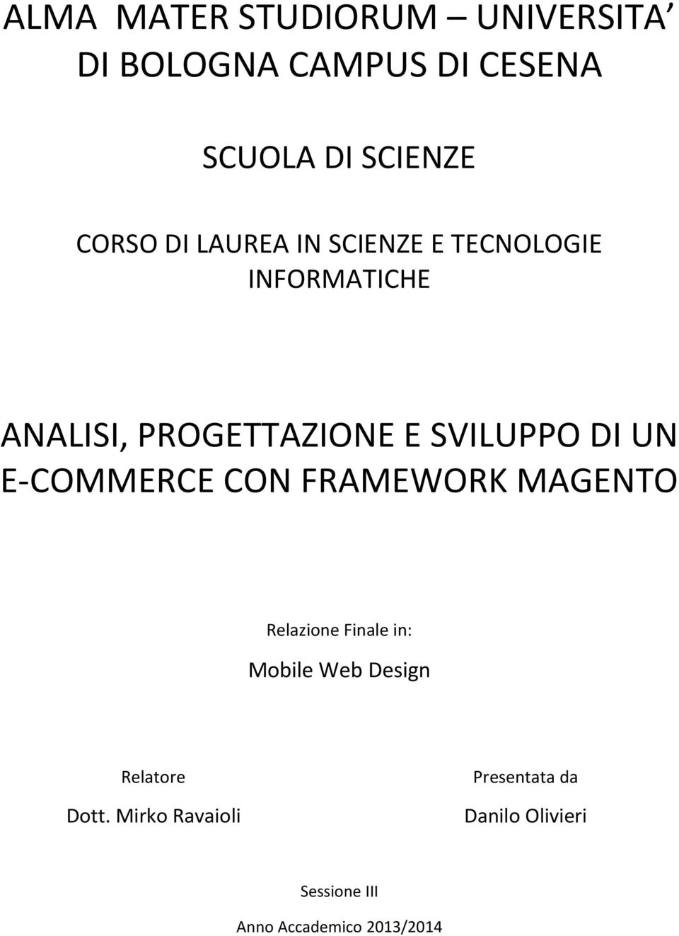 UN E-COMMERCE CON FRAMEWORK MAGENTO Relazione Finale in: Mobile Web Design Relatore