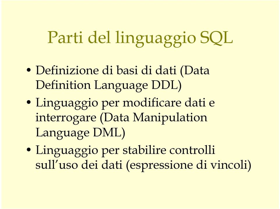 interrogare (Data Manipulation Language DML) Linguaggio per