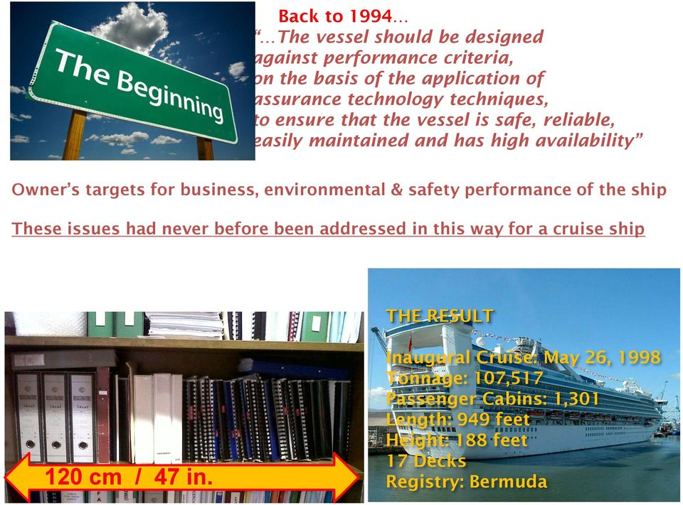 environmental & safety performance of the ship These issues had never before been addressed in this way for a cruise ship THE RESULT