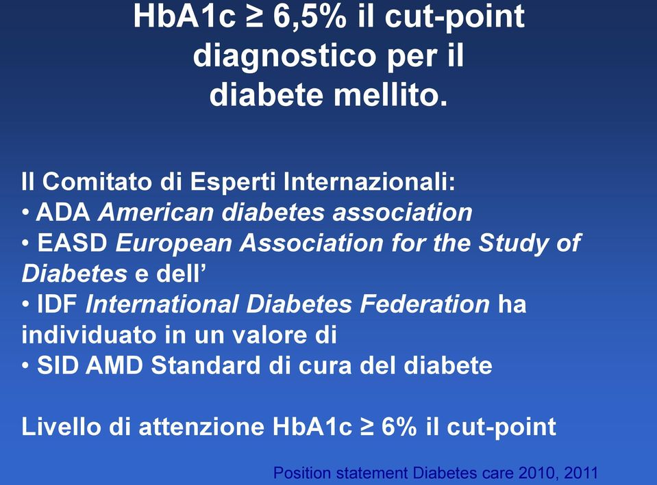 Association for the Study of Diabetes e dell IDF International Diabetes Federation ha