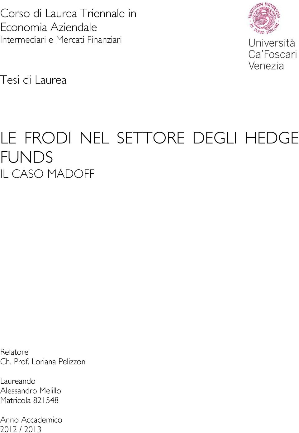 HEDGE FUNDS IL CASO MADOFF Relatore Ch. Prof.
