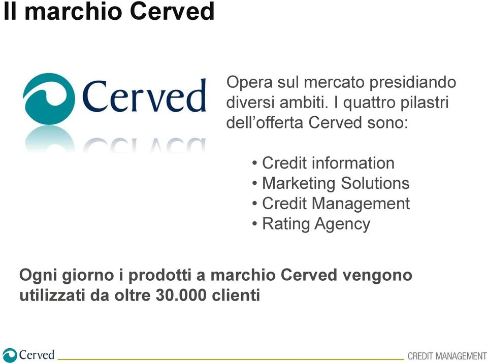 Marketing Solutions Credit Management Rating Agency Ogni giorno i