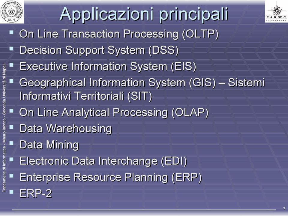 Informativi Territoriali (SIT) On Line Analytical Processing (OLAP) Data Warehousing