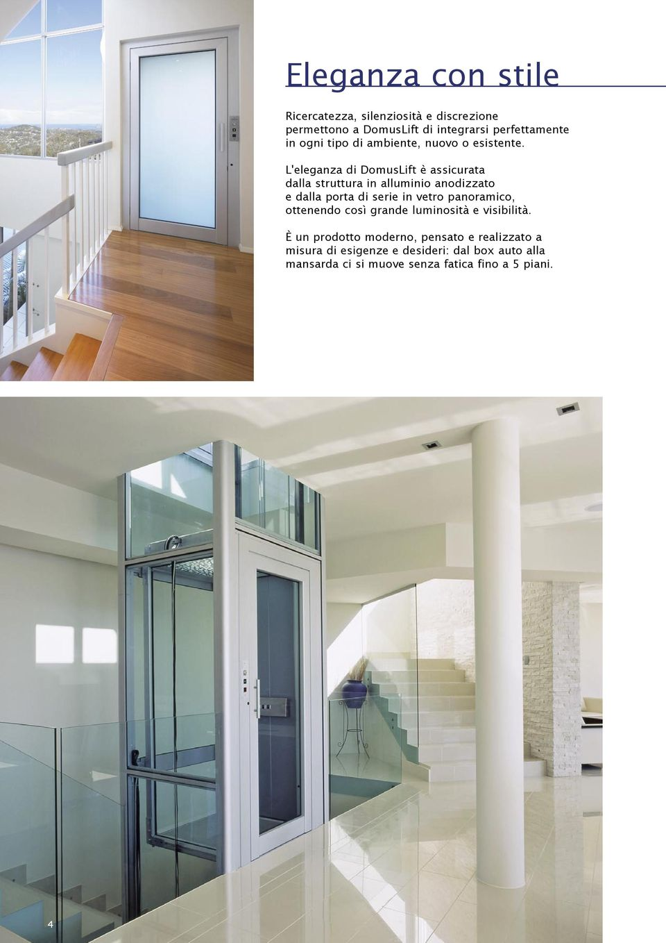 Domuslift domuslift l 39 elevatore personale pdf for Piani di casa in stile ranch con 3 box auto