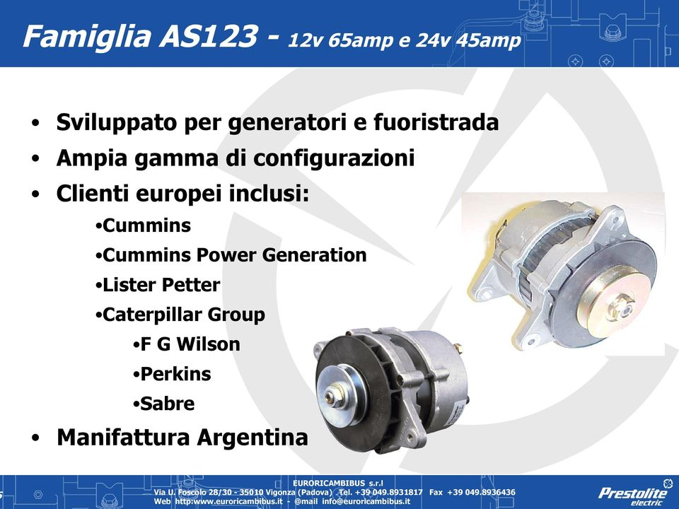 Clienti europei inclusi: Cummins Cummins Power Generation