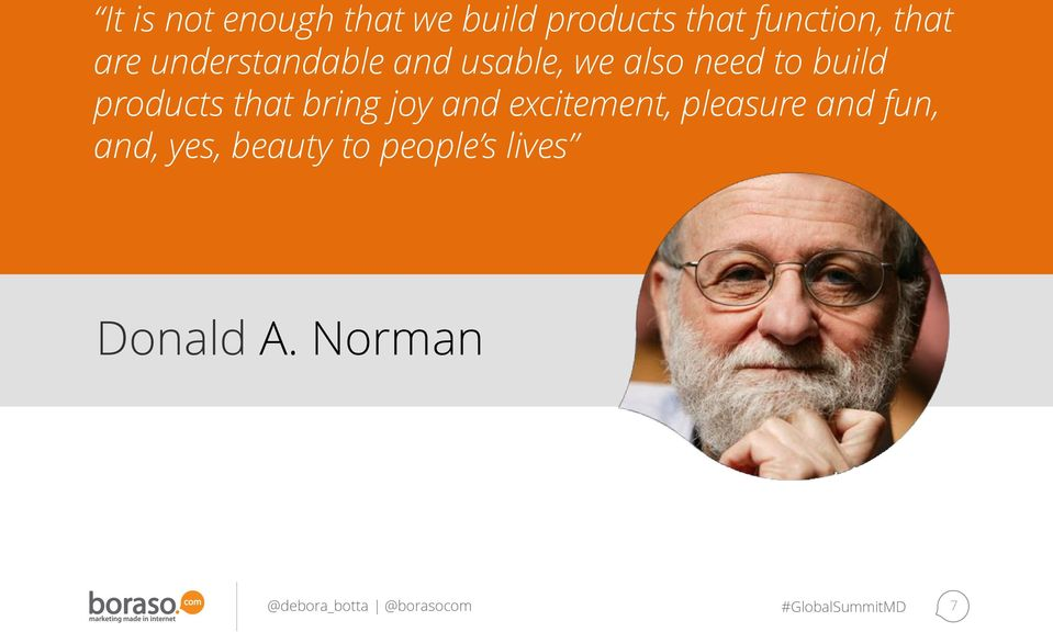 build products that bring joy and excitement, pleasure
