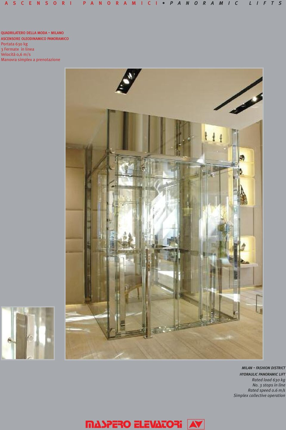 prenotazione MILAN - FASHION DISTRICT HYDRAULIC PANORAMIC LIFT Rated