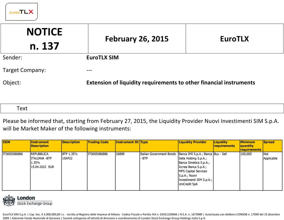 Please be informed that, starting from February 27, 2015, the Liquidity Provider S.p.A.