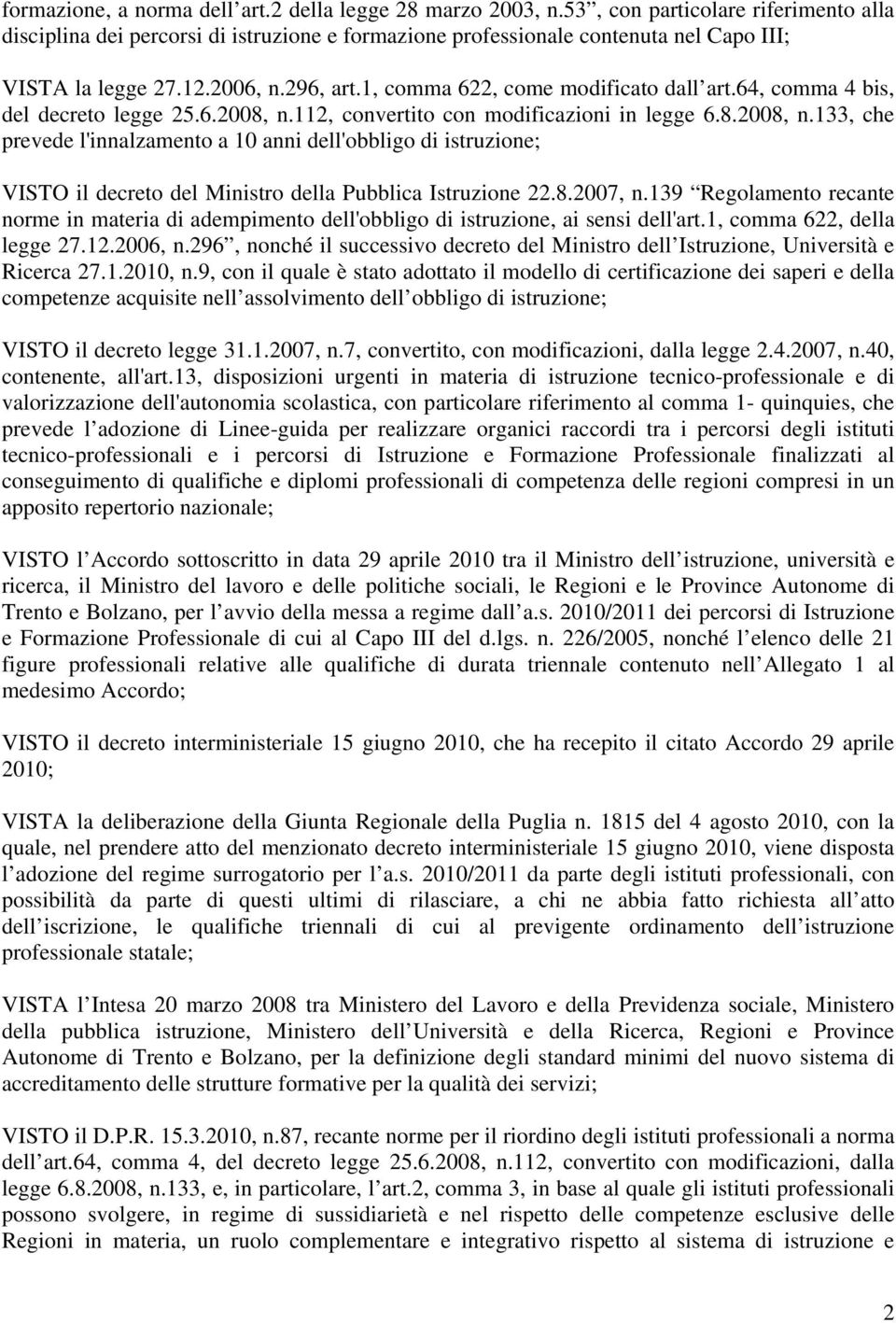 1, comma 622, come modificato dall art.64, comma 4 bis, del decreto legge 25.6.2008, n.