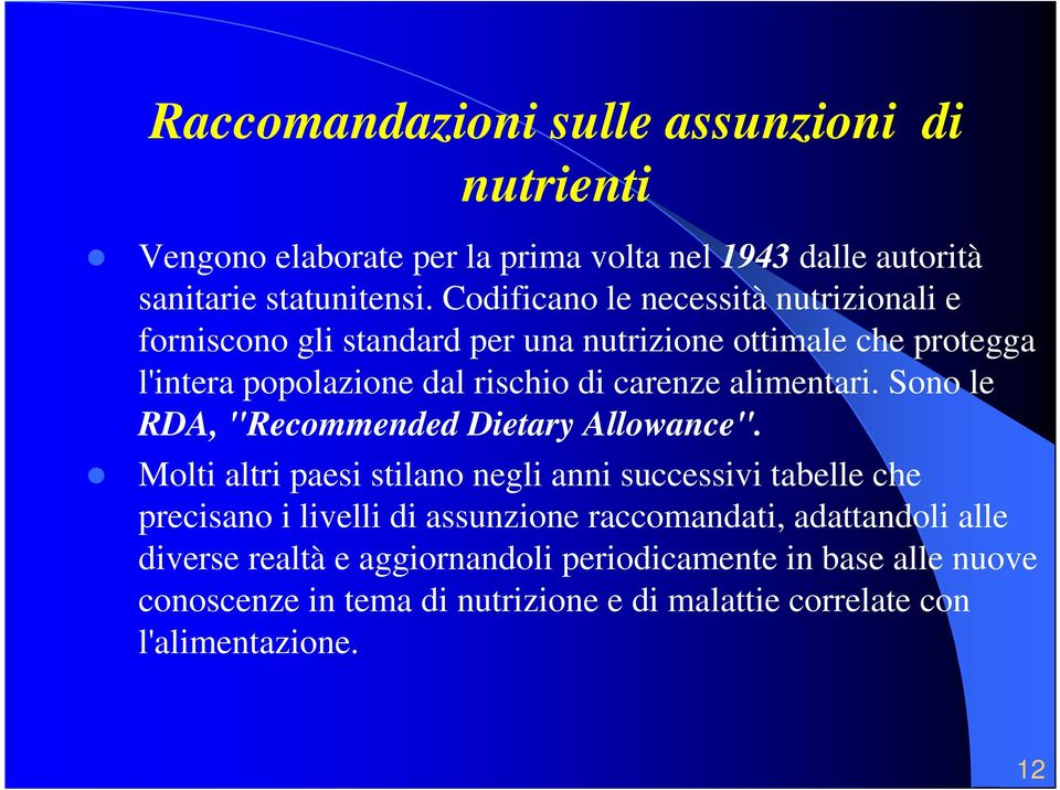"alimentari. Sono le RDA, ""Recommended Dietary Allowance""."