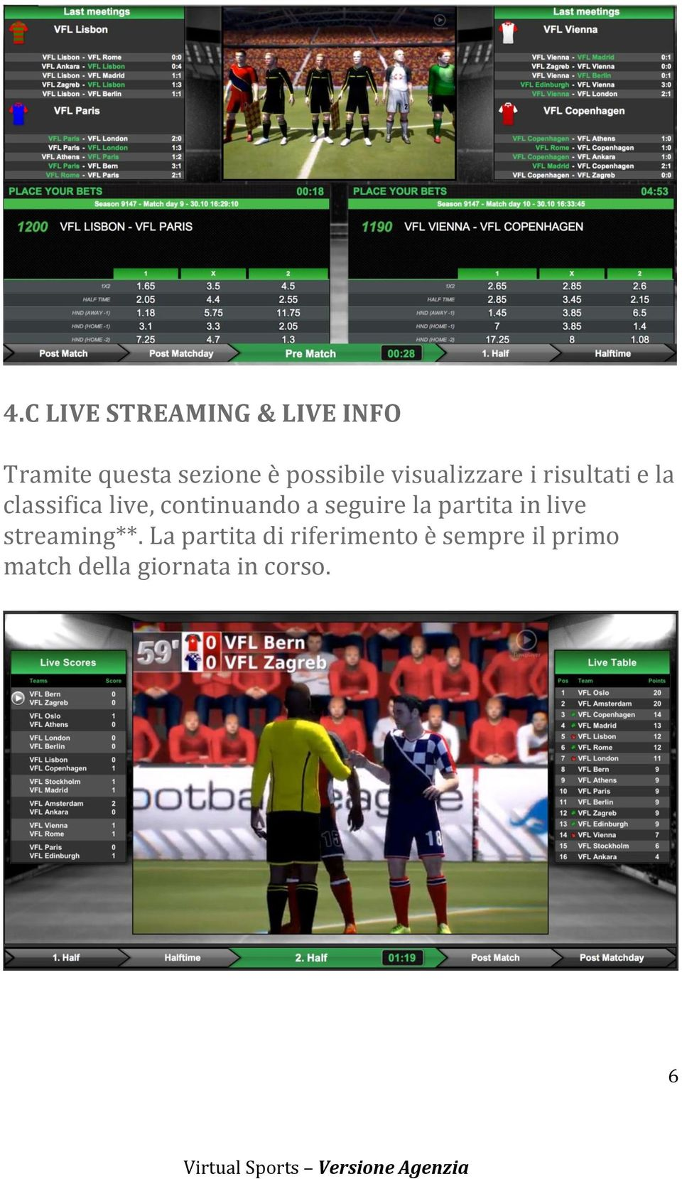 continuando a seguire la partita in live streaming**.