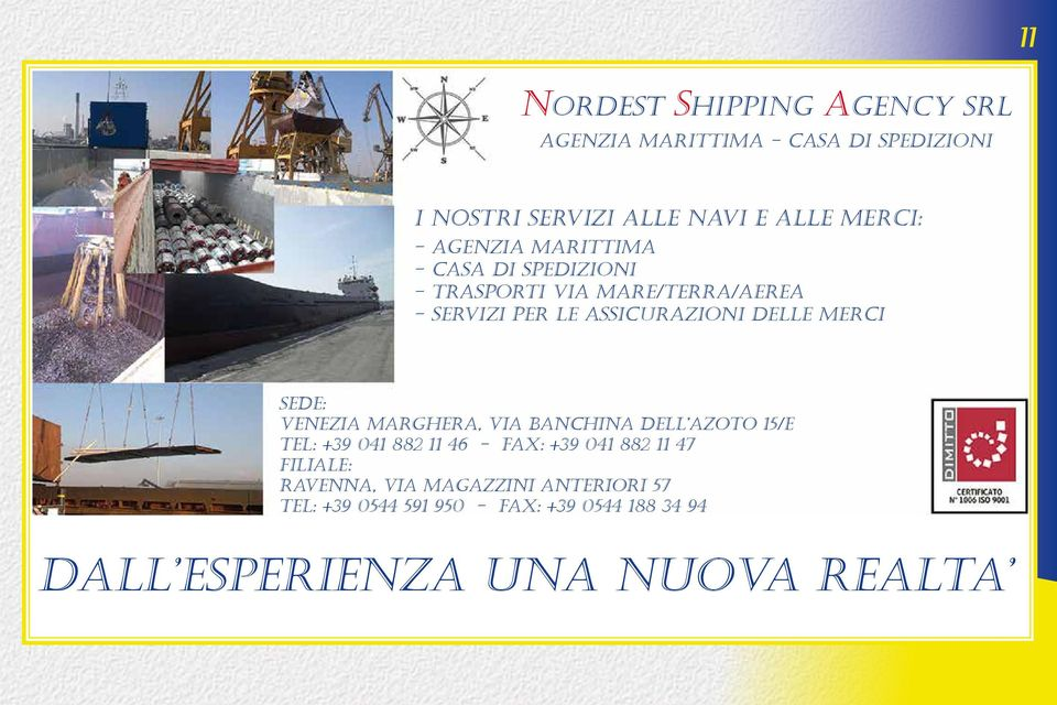 MERCI SEDE: VENEZIA MARGHERA, VIA BANCHINA DELL AZOTO 15/e TEL: +39 041 882 11 46 - FAX: +39 041 882 11 47