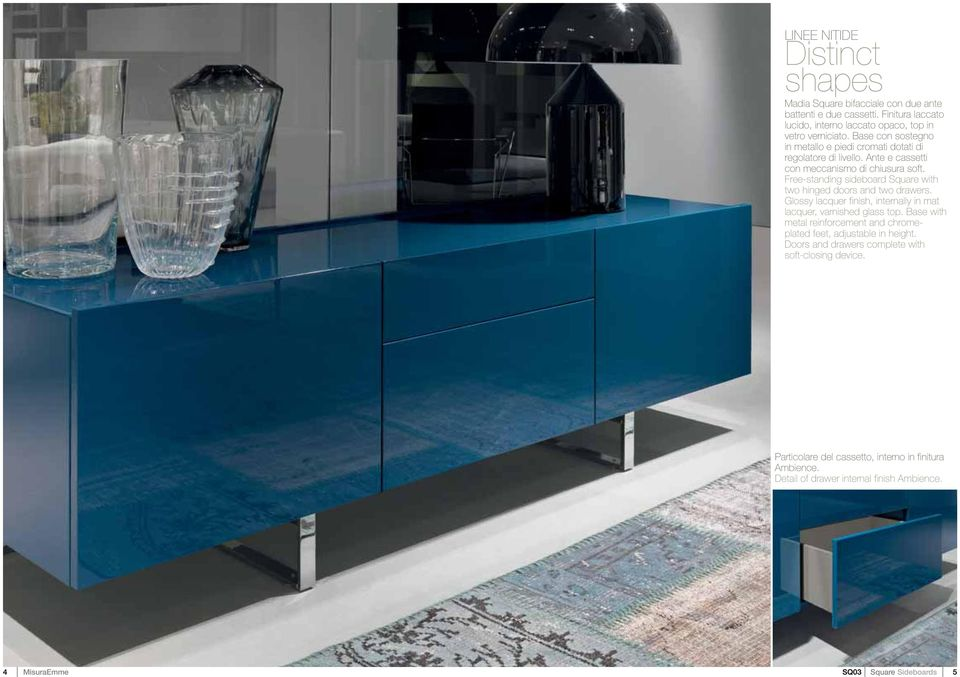 Free-standing sideboard Square with two hinged doors and two drawers. Glossy lacquer finish, internally in mat lacquer, varnished glass top.