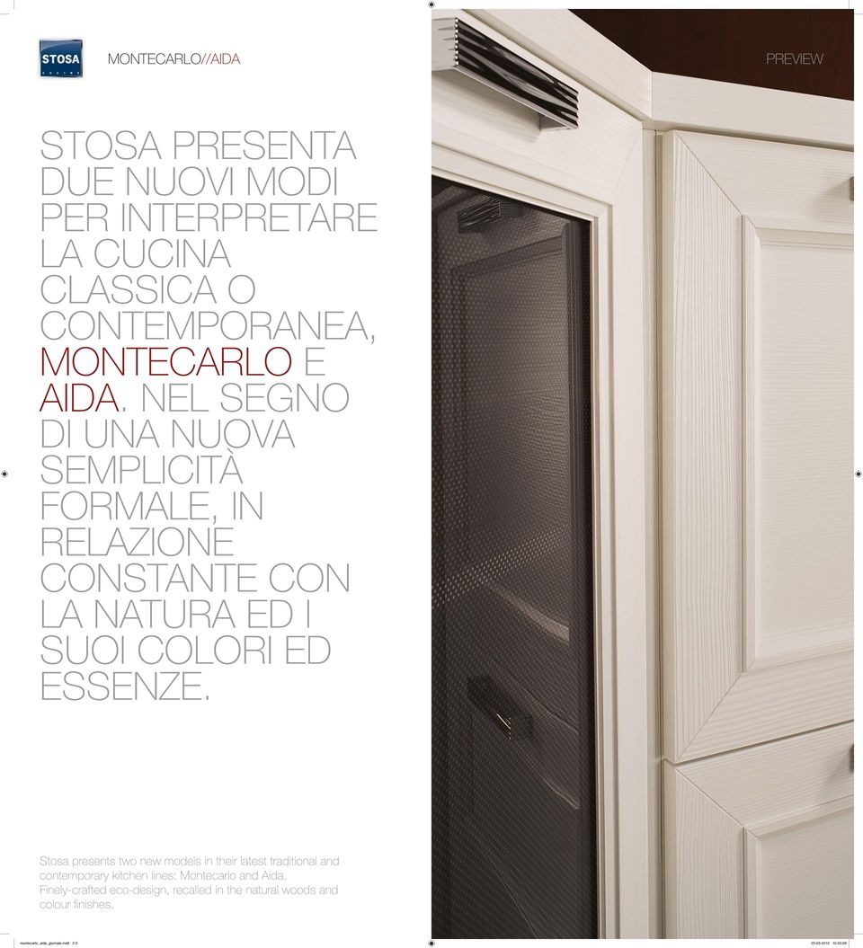 Stosa presents two new models in their latest traditional and contemporary kitchen lines: Montecarlo and Aida.