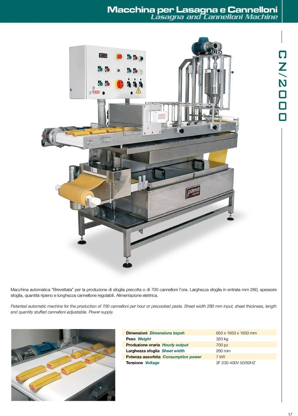 Patented automatic machine for the production of 700 cannelloni per hour or precooked pasta.