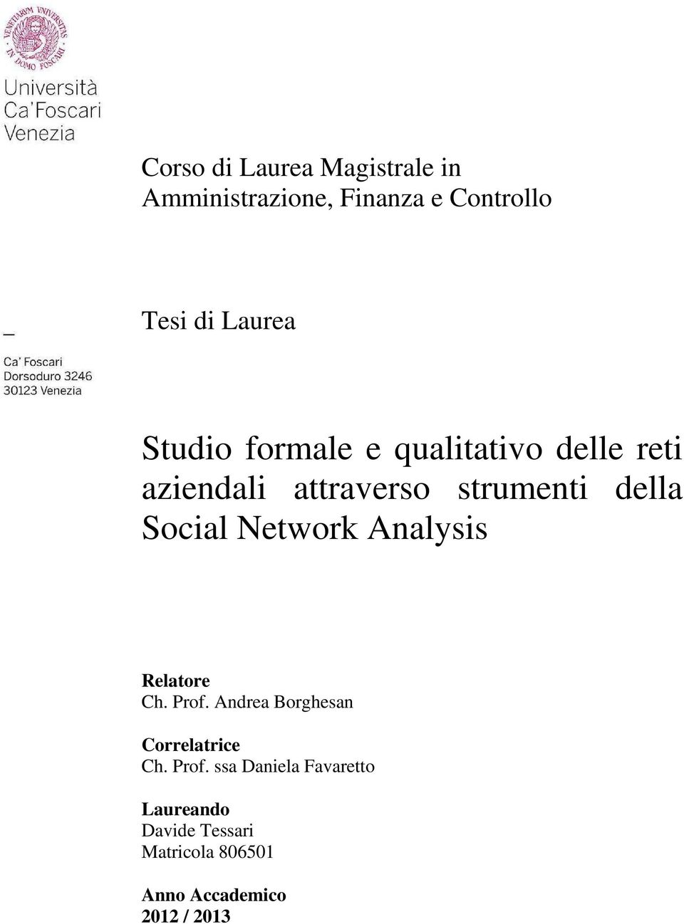 Network Analysis Relatore Ch. Prof.