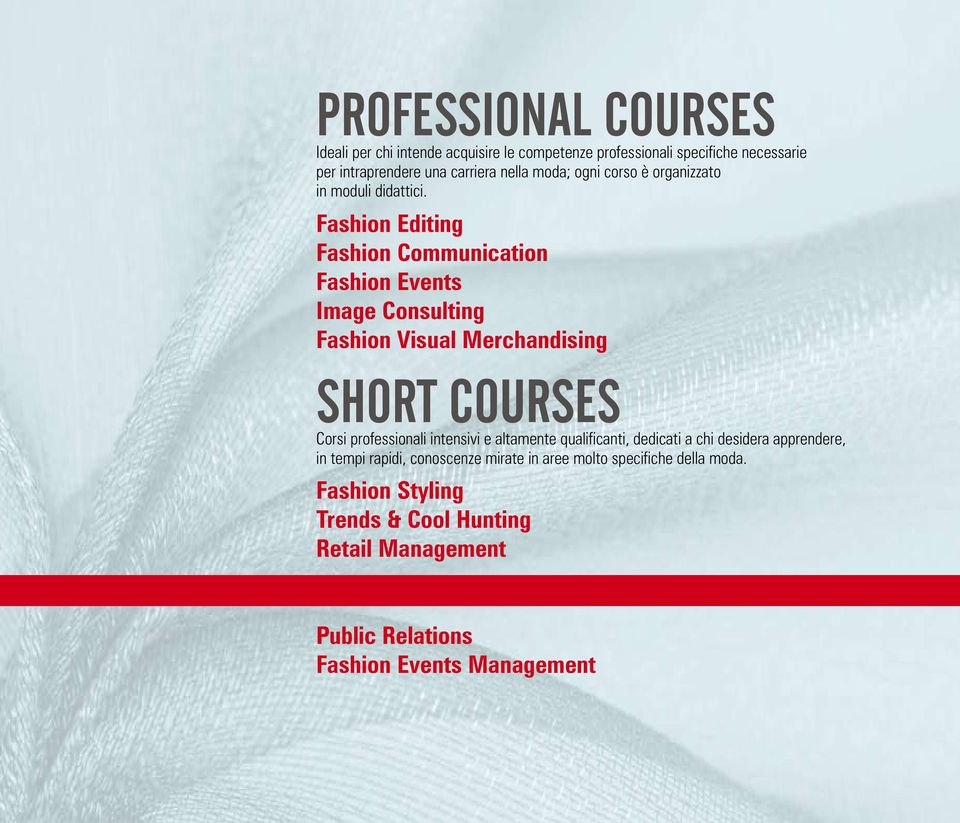 Fashion Editing Fashion Communication Fashion Events Image Consulting Fashion Visual Merchandising SHORT COURSES Corsi professionali