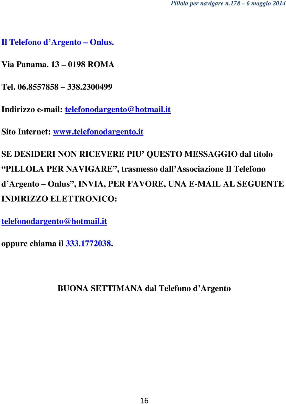 hotmail.it Sito Internet: www.telefonodargento.