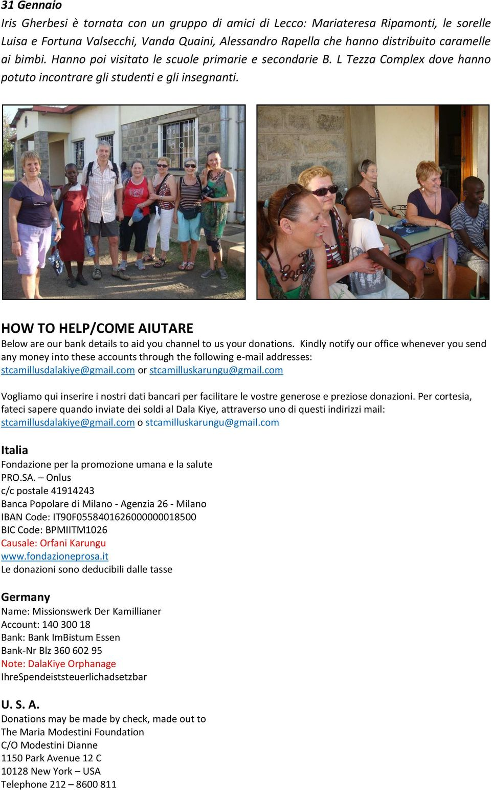 HOW TO HELP/COME AIUTARE Below are our bank details to aid you channel to us your donations.