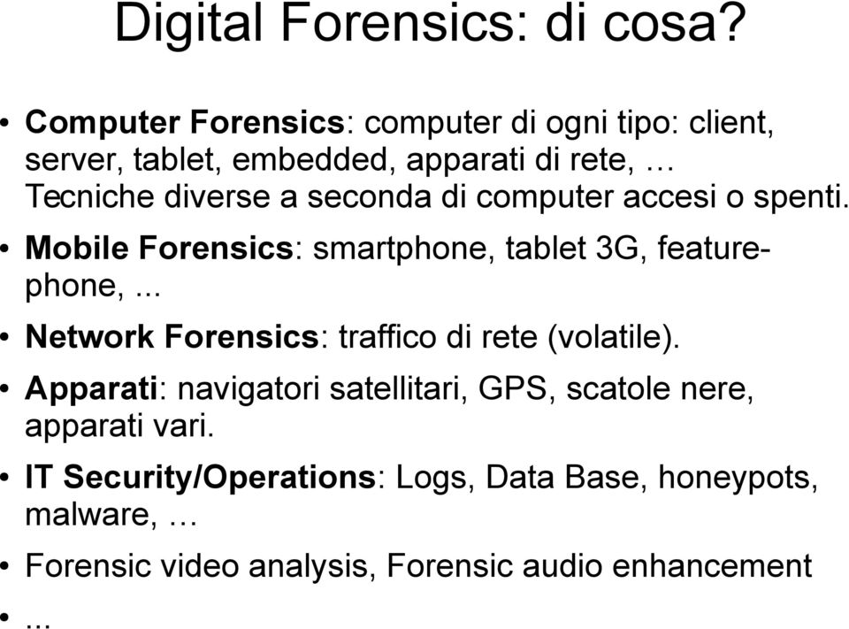 seconda di computer accesi o spenti. Mobile Forensics: smartphone, tablet 3G, featurephone,.