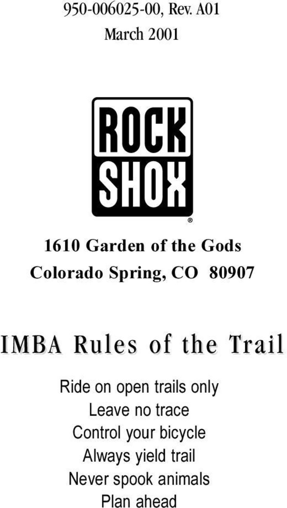 Spring, CO 80907 IMBA Rules of the TrailT Ride on open