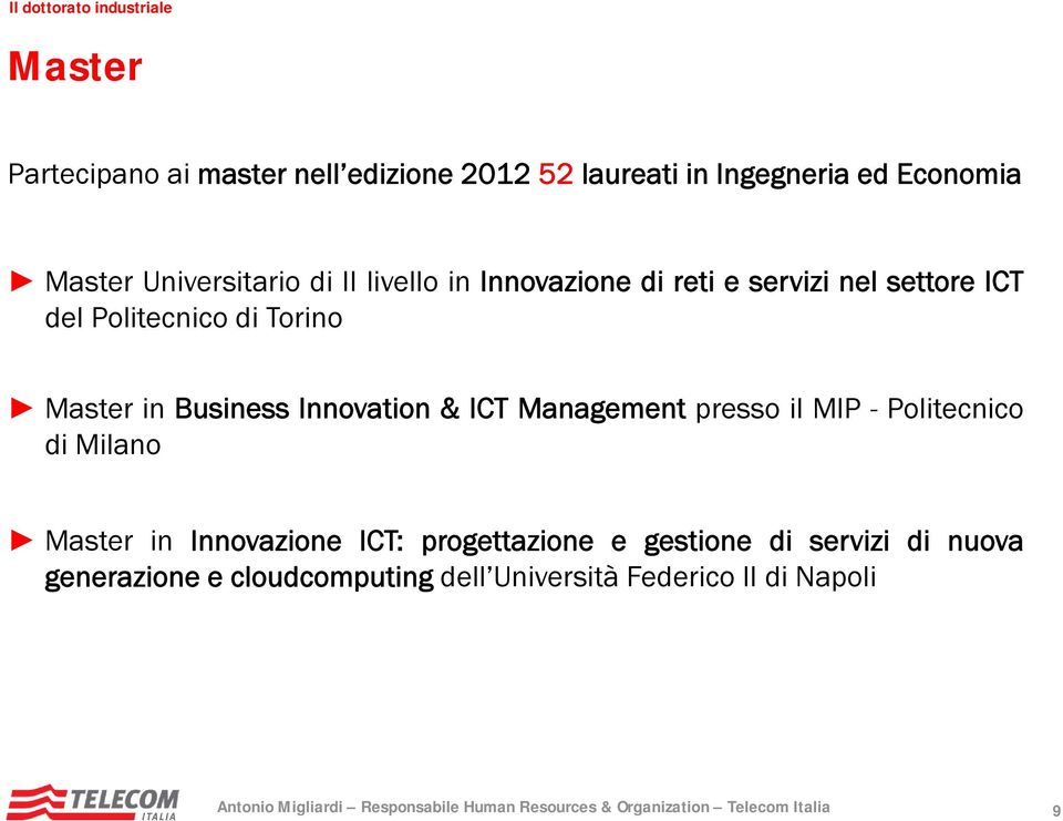 Master in Business Innovation & ICT Management presso il MIP - Politecnico di Milano Master in