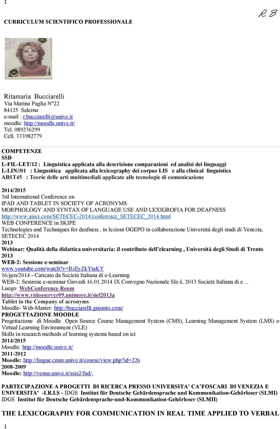 linguistics ABST45 : Teorie delle arti multimediali applicate alle tecnologie di comunicazione 2014/2015 3rd International Conference on IPAD AND TABLET IN SOCIETY OF ACRONYMS MORPHOLOGY AND SYNTAX