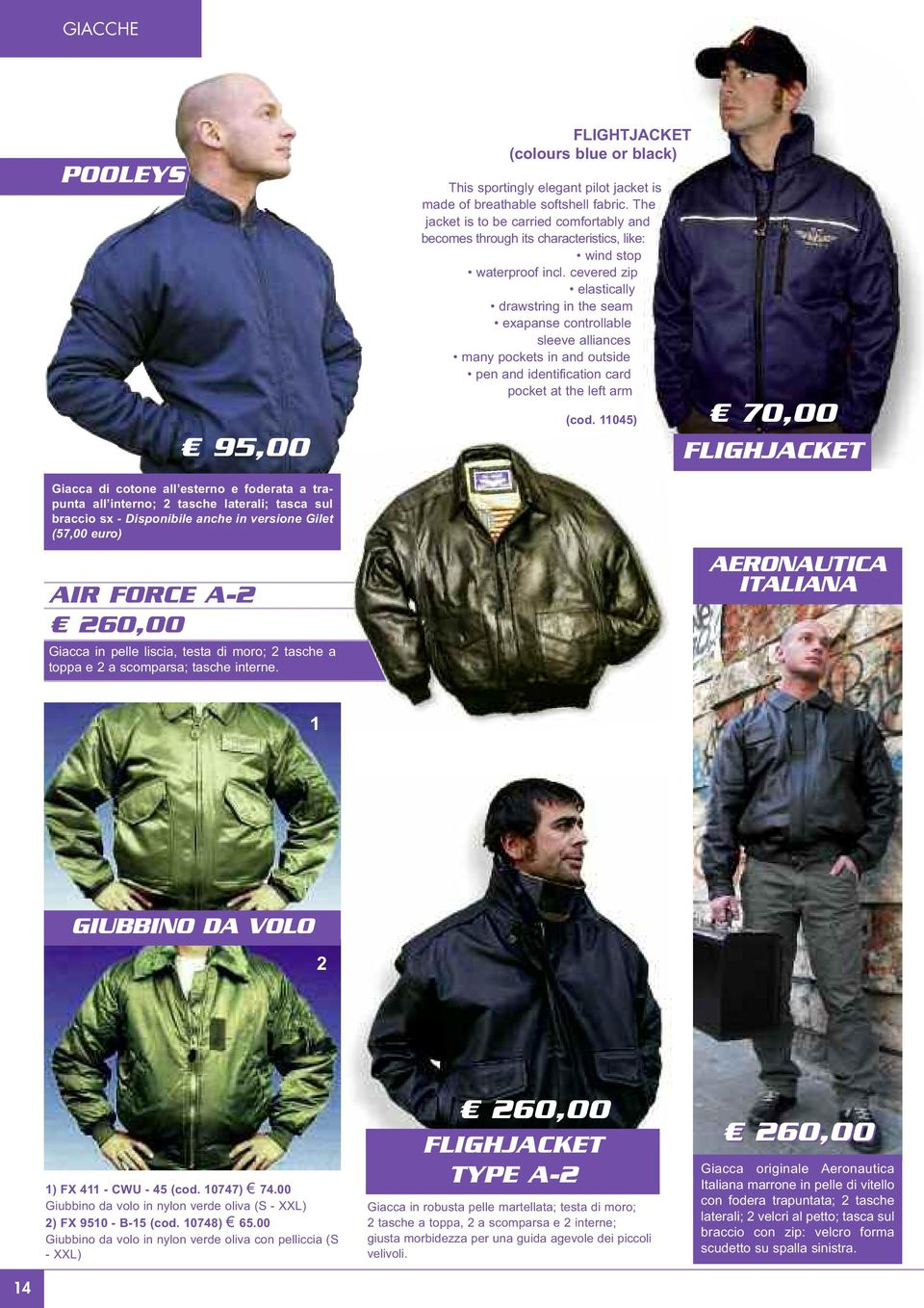 FLIGHTJACKET (colours blue or black) This sportingly elegant pilot jacket is made of breathable softshell fabric.
