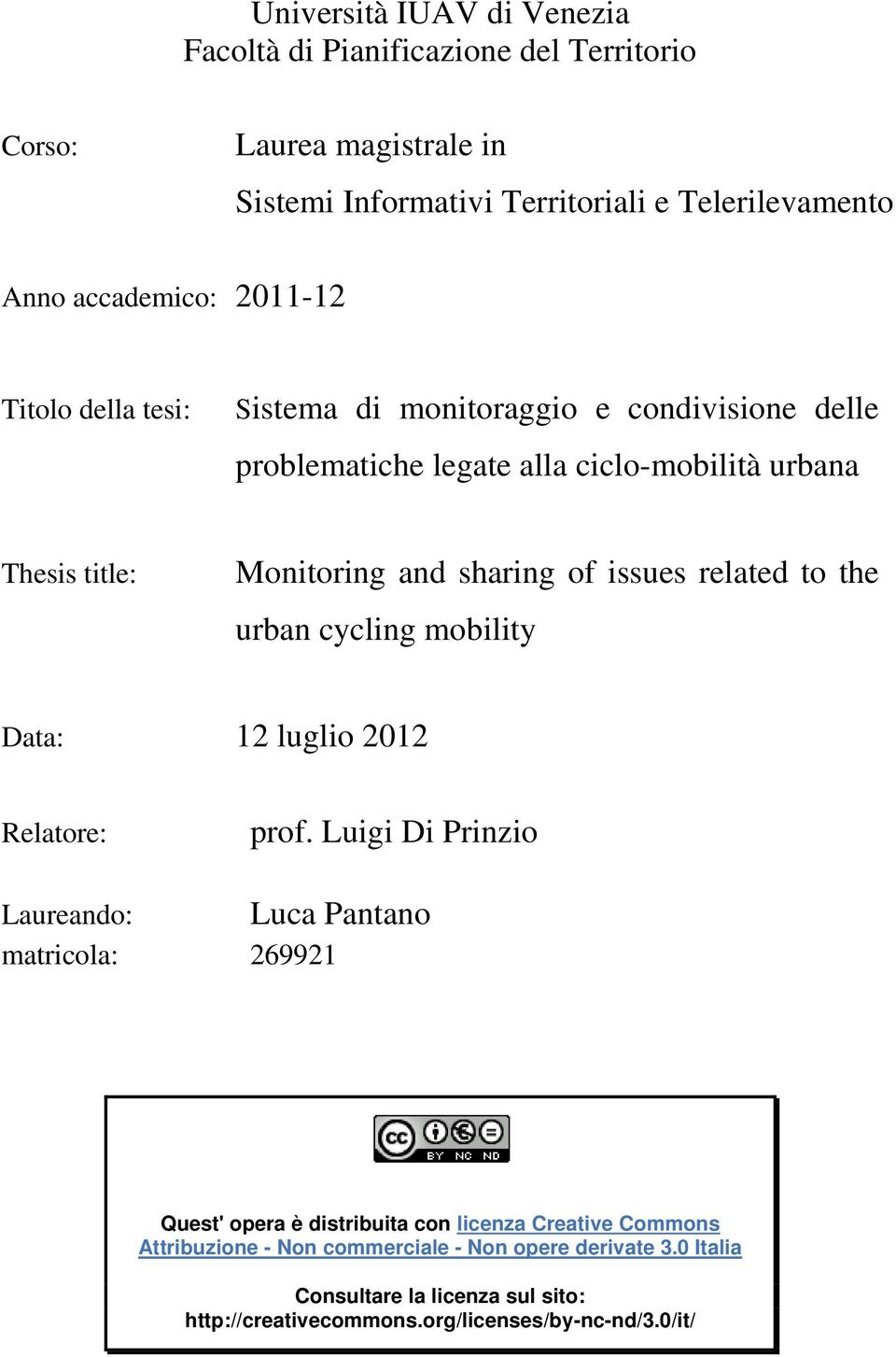 related to the urban cycling mobility Data: 12 luglio 2012 Relatore: prof.
