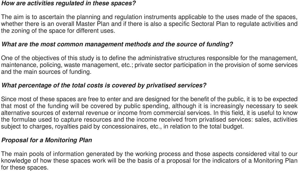 regulate activities and the zoning of the space for different uses. What are the most common management methods and the source of funding?