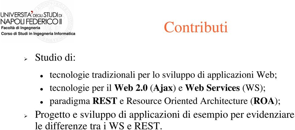 0 (Ajax) e Web Services (WS); paradigma REST e Resource Oriented