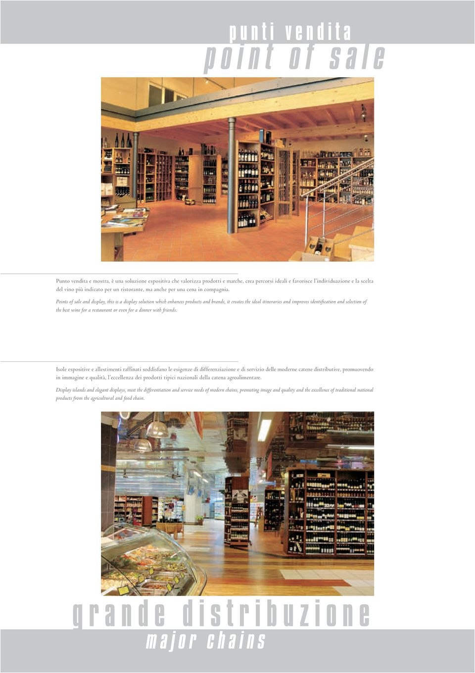 Points of sale and display, this is a display solution which enhances products and brands, it creates the ideal itineraries and improves identification and selection of the best wine for a restaurant