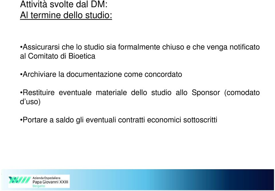 documentazione come concordato Restituire eventuale materiale dello studio allo