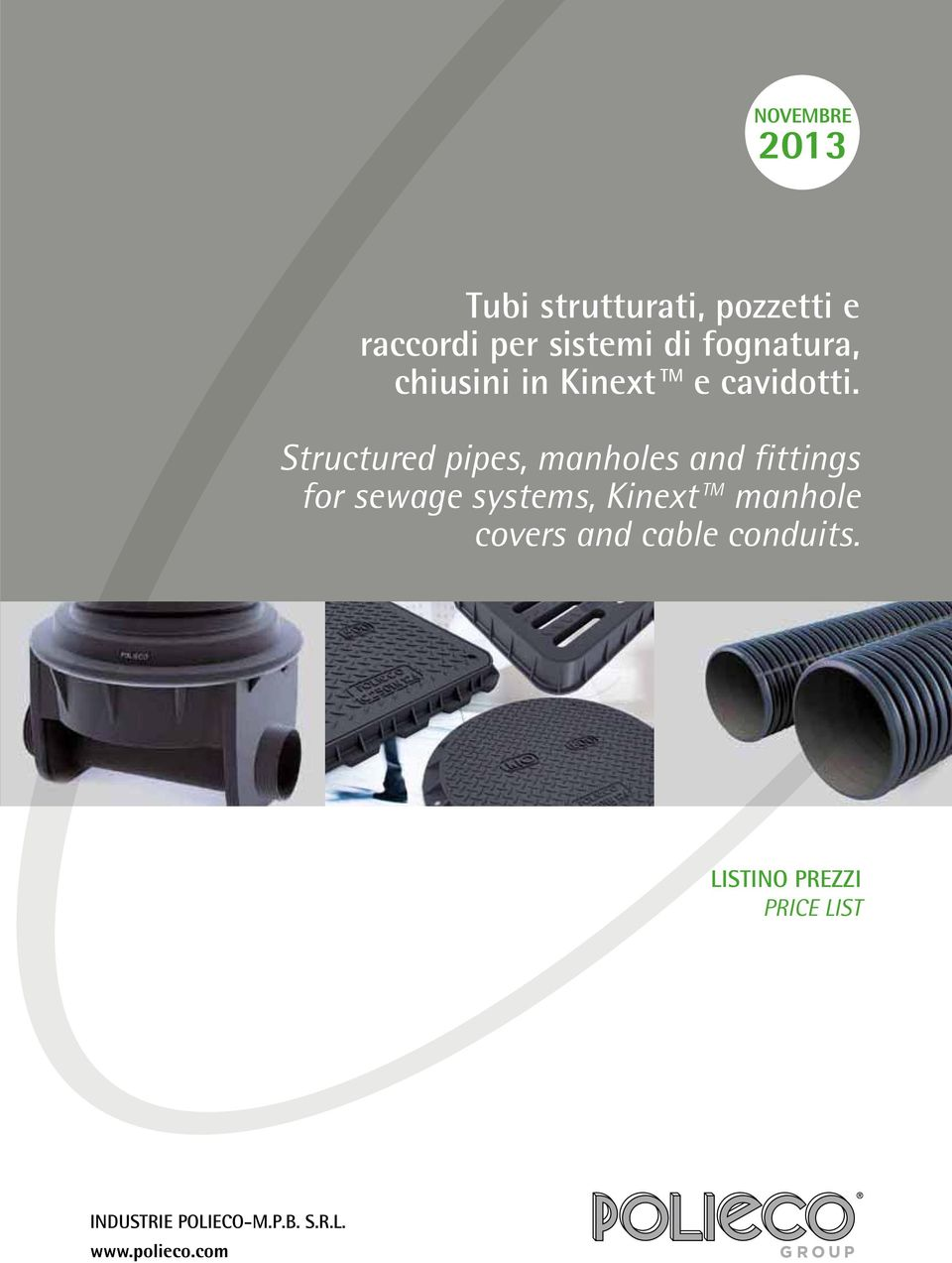 Structured pipes, manholes and fittings for sewage systems, Kinext TM