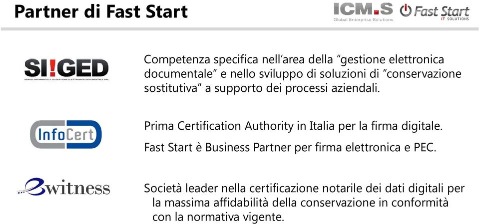 Prima Certification Authority in Italia per la firma digitale.