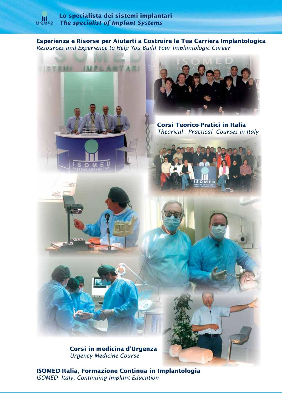 Theorical - Practical Courses in Italy Corsi in medicina d Urgenza Urgency Medicine Course