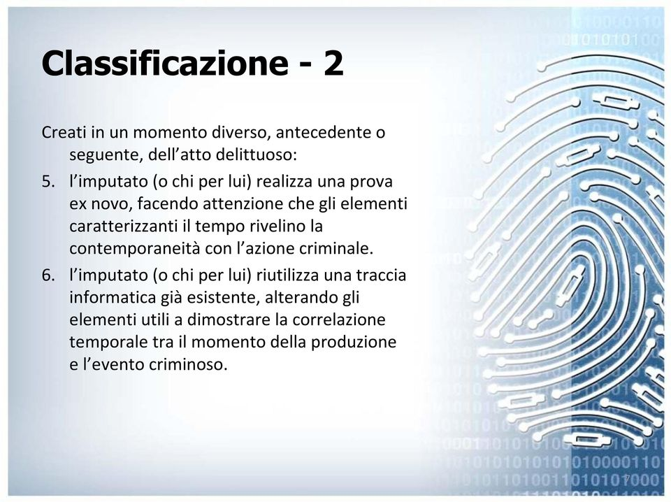 rivelino la contemporaneitàcon l azione criminale. 6.