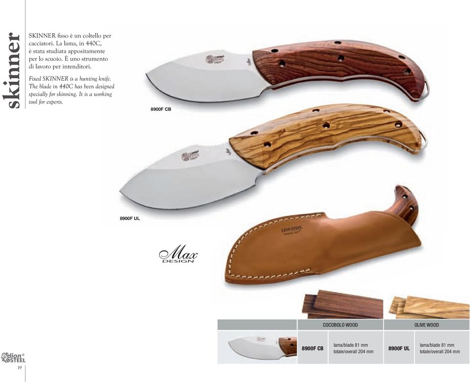 Fixed SKINNER is a hunting knife. The blade in 440C has been designed specially for skinning.