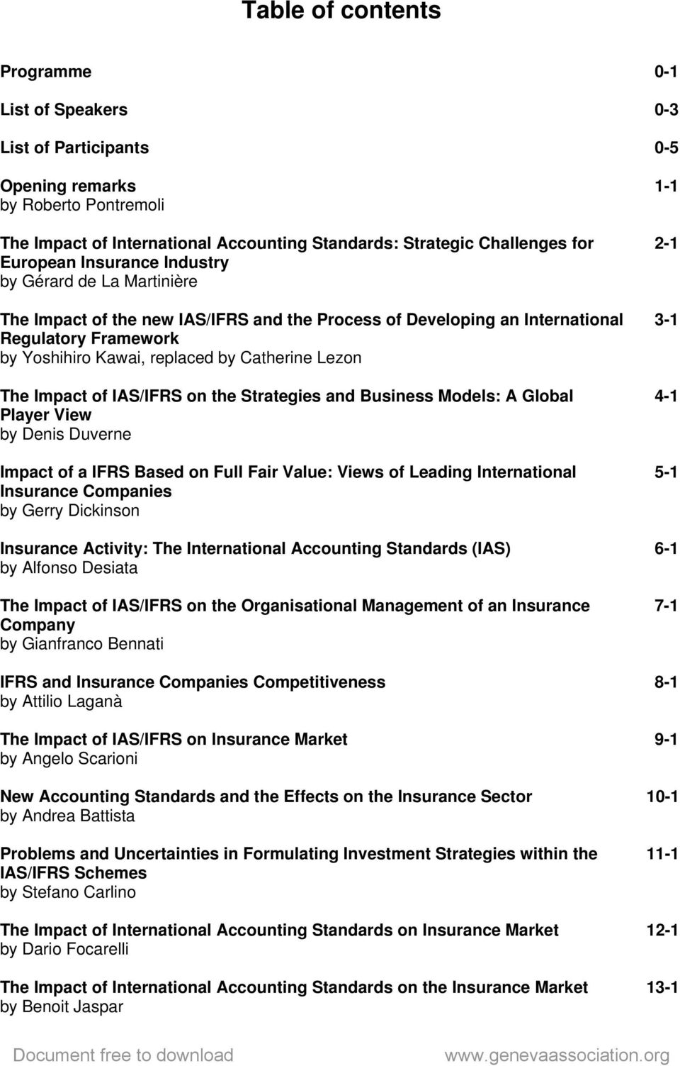 Lezon The Impact of IAS/IFRS on the Strategies and Business Models: A Global 4-1 Player View by Denis Duverne Impact of a IFRS Based on Full Fair Value: Views of Leading International 5-1 Insurance